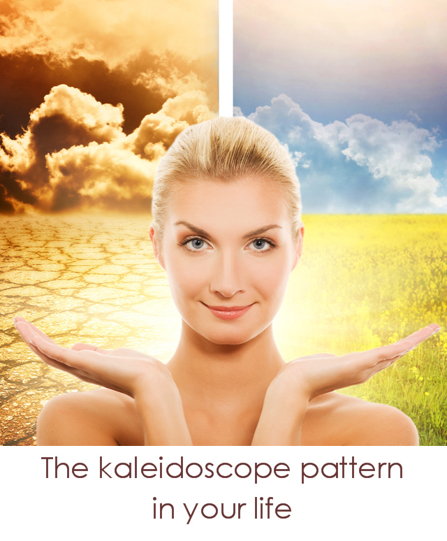 The kaleidoscope pattern in your life,